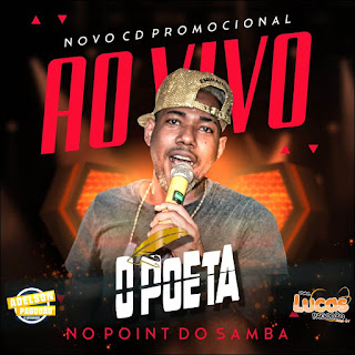 O POETA - CD AO VIVO NO POINT DO SAMBA 2019