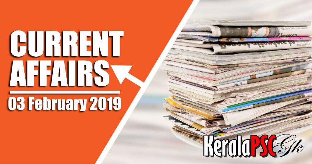 Kerala PSC Daily Malayalam Current Affairs 03 Feb 2019