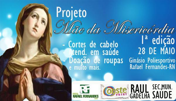 """Vem ai a primeira edição do Projeto """"Mãe da Misericórdia"""" em Rafael Fernandes"""