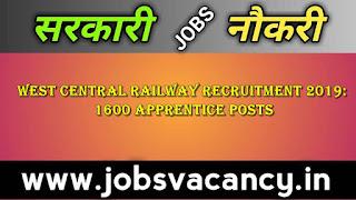 West Central Railway (WCR) Recruitment 2019: 1600 Apprentice post