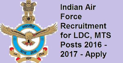 12th Jobs: Indian Air Force Recruitment for LDC, MTS Posts 2016 - 2017