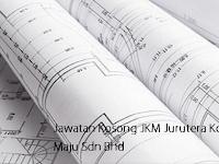 Jawatan Kosong JKM Jurutera Konsult Maju Sdn Bhd 23 Jun 2018
