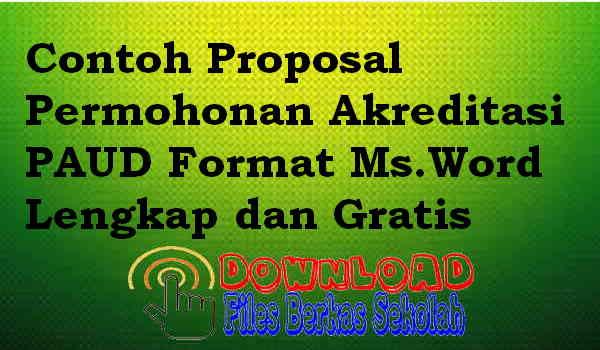Download Contoh Proposal Permohonan Akreditasi PAUD Format Ms.Word Lengkap dan Gratis