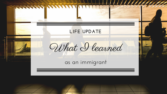 What I learned as an immigrant: 5 life lessons I have learned so far - Porty's Diary -