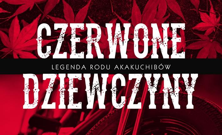 """Czerwone życie """"Czerwonych Dziewczyn"""" Kazuki Sakuraba"""