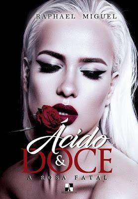 Revelada a capa de Ácido e Doce: A Rosa Fatal