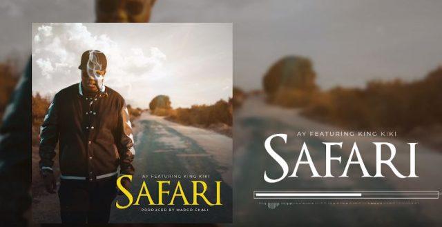 AY Ft. King Kiki - Safari