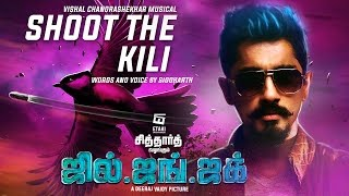 Shoot The Kili Official Song Lyric Video _ Jil Jung Juk _ Siddharth _ Vishal Chandrashekhar