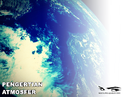 Atmosfer, Pengertian Atmosfer, Lapisan Lapisan Atmosfer, Lapisan Ozon, Manfaat Atmosfer, Troposfer, Stratosfer, Mesosfer, Thermosfer, Eksosfer.