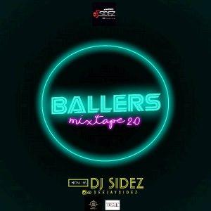 Naija Music ::   Dj Mix: DJ Sidez – Ballers Mixtape 2.0