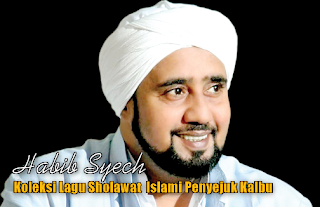 Kumpulan lagu religi shalawat Habib Syech mp3