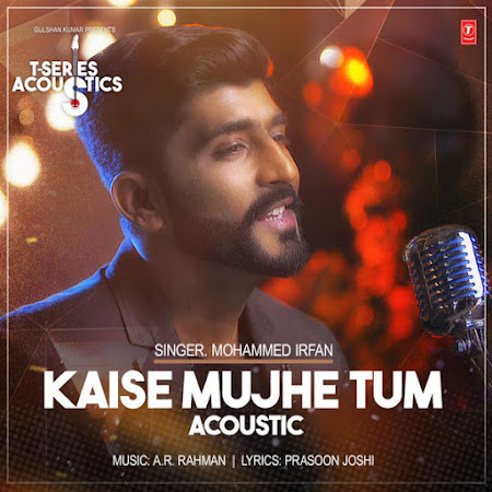 Kaise Muje (Acoustic) - Mohammed Irfan (2017)
