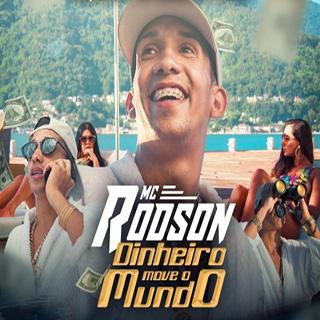 Baixar Dinheiro Move o Mundo MC Rodson Mp3 Gratis