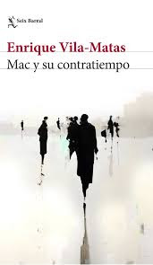 Vila-Matas Mac y su contratiempo