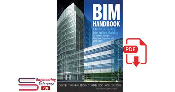 BIM Handbook A Guide to Building Information Modeling for Owners, Managers, Designers, Engineers, and Contractors.