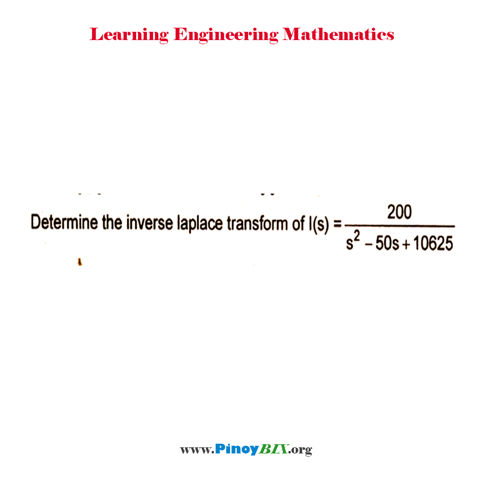 Determine the inverse laplace transform of I(s) = 200 / (s^2 – 50s + 10625).
