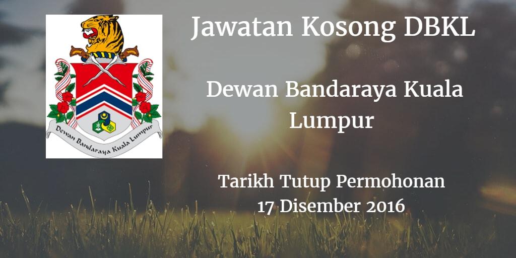Jawatan Kosong DBKL 17 Disember 2016