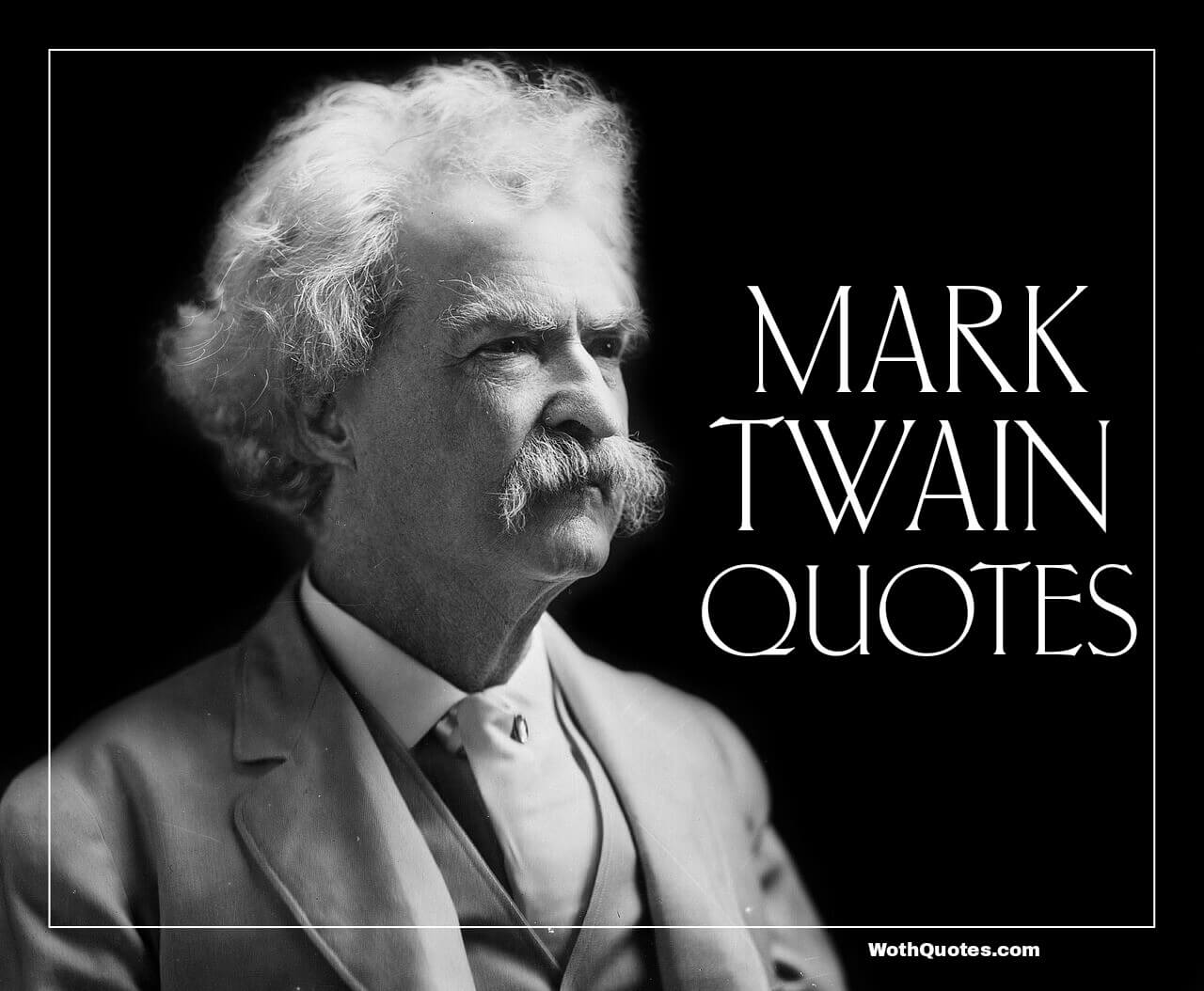 Mark Twain Quotes 30 Mark Twain Quotes  Wothquotes  Wothquotes Collection