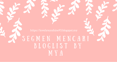 https://lovelysunshine93.blogspot.my/2017/04/segmen-mencari-bloglist-by-mya.html