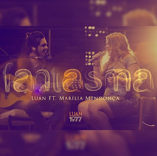 Baixar Luan Santana Part. Marília Mendonça – Fantasma (2016)