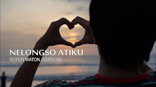 Lirik Lagu Nelongso Atiku - Guyon Waton