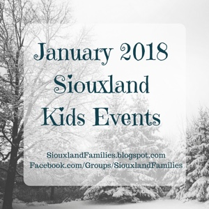 January 2018 Siouxland Kids Events