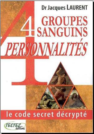 Livre : 4 groupes sanguins, 4 personnalités - Le code secret décrypté PDF