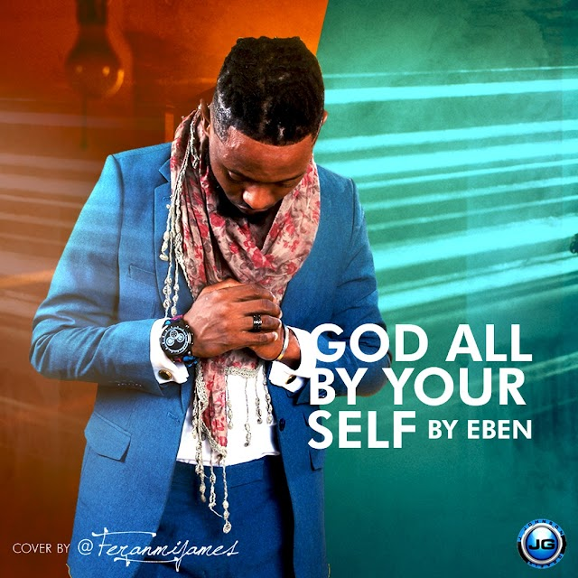 Audio: Feran James - God all by yourself (Cover)