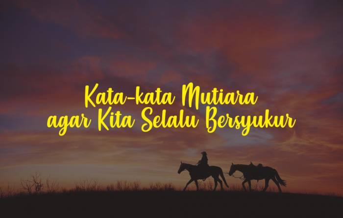 Kata-kata Mutiara agar Kita Selalu Bersyukur