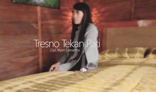 Lirik Lagu Tresno Tekan Pati - Yeyen Samantha