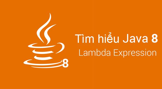 Java 8 - Tìm hiểu về Lambda Expressions