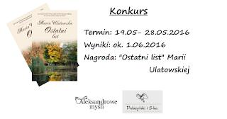 http://aleksandrowemysli.blogspot.com/2016/05/konkurs-z-maria-ulatowska.html