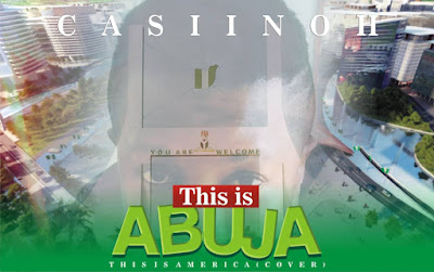 image results for [Mallam Music] Casiinoh - This is Abuja (This is America Cover)