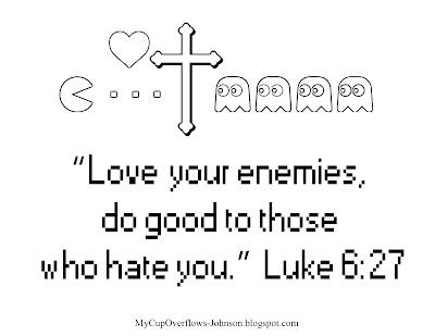 love your enemies Luke 6:27 pac-man