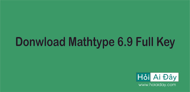 Donwload Mathtype 6.9 Full Key