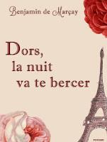 Dors, la nuit va te bercer Benjamin de Marçay