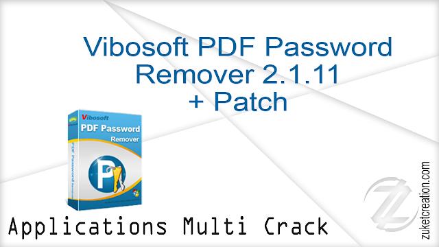 Vibosoft PDF Password Remover 2.1.11 + Patch  |  10.7  MB