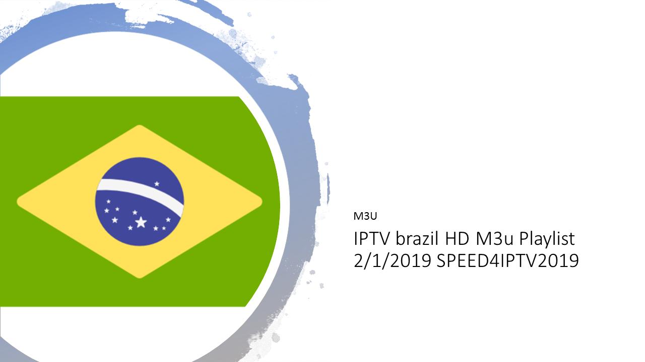 IPTV brazil HD M3u Playlist 2/1/2019 SPEED4IPTV2019