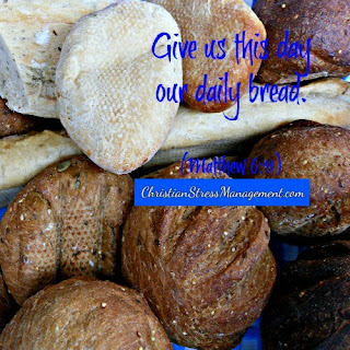Give us this day our daily bread. (Matthew 6:11)