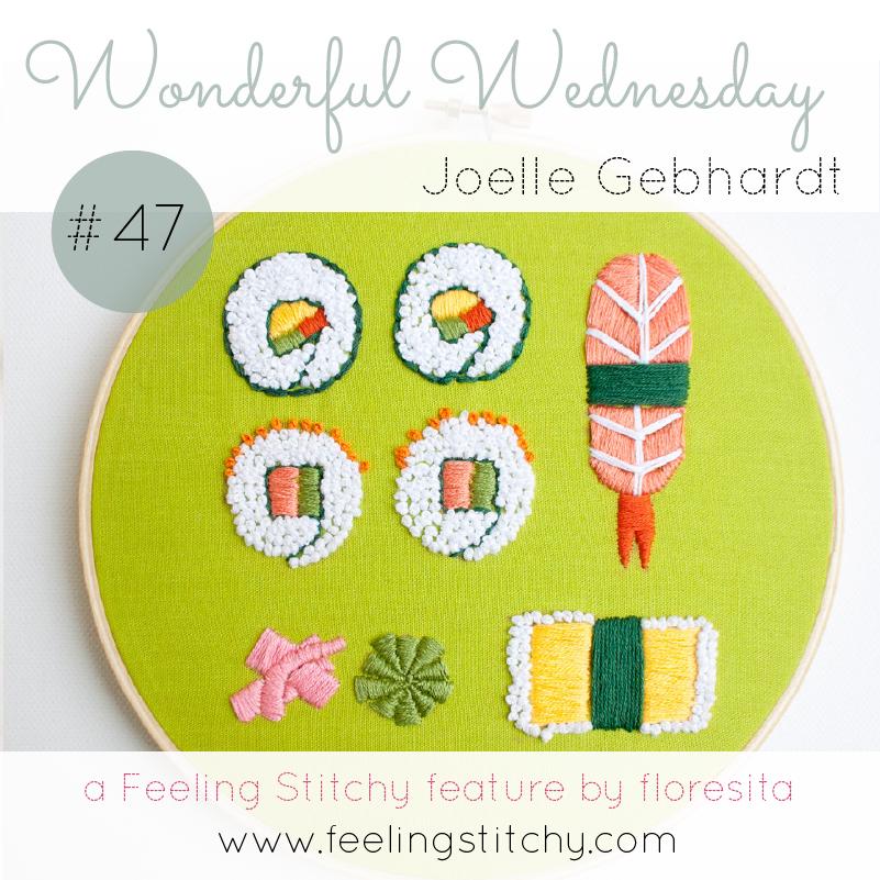 Wonderful Wednesday 47 - Joelle Gebhardt a Feeling STitchy feature by floresita
