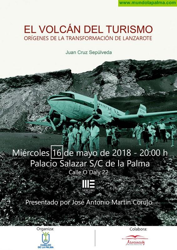 """La Casa de Salazar acoge la presentación del libro """"El volcán del turismo. Orígenes de la transformación turística de Lanzarote"""""""