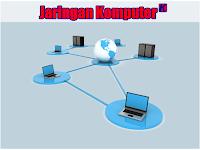 Pengertian Jaringan Komputer dan Jenis - Jenis Jaringan Komputer