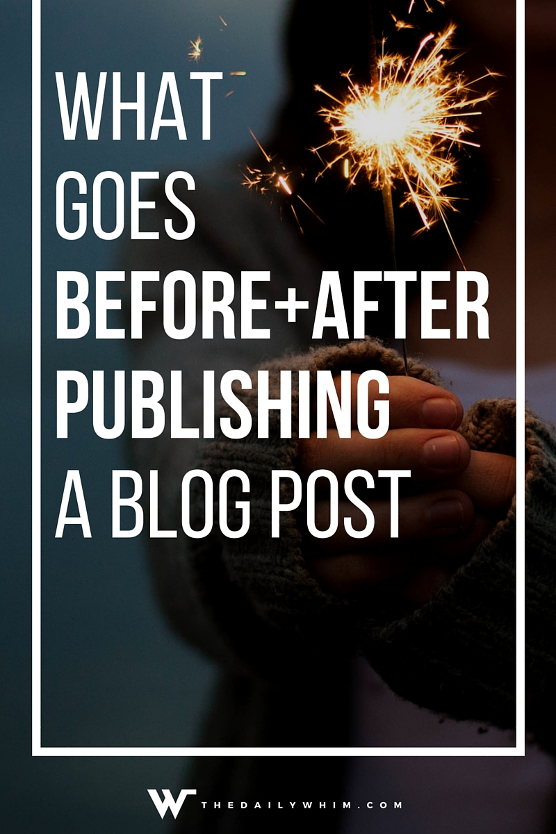blog post before + after publishing