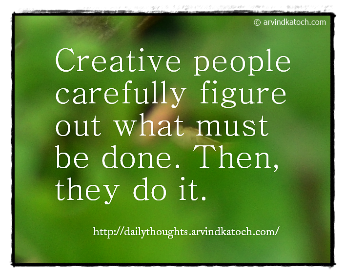 Creative people, figure out, daily thought, daily quote,