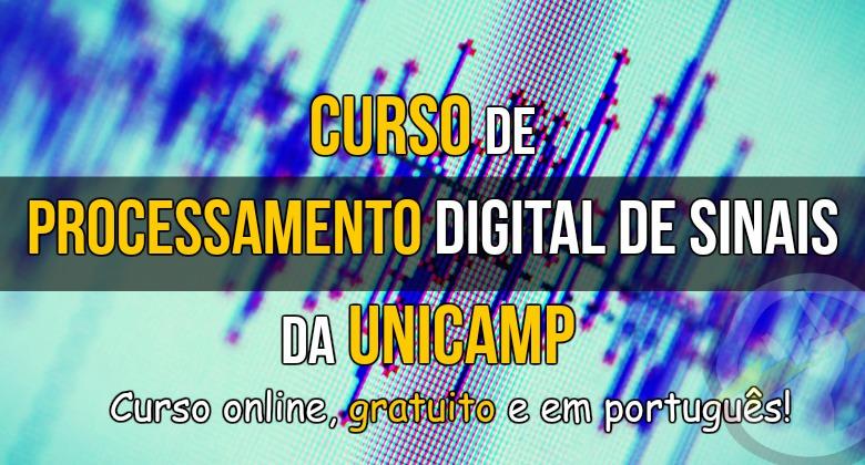 Curso online gratuito de Processamento Digital de Sinais da UNICAMP