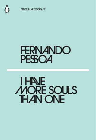 ba082900555 I Have More Souls than One, Fernando Pessoa (56pp, £1, Penguin Modern)