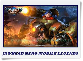 Hero Baru Jawhead Mobile Legends