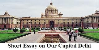 Short Essay on Our Capital Delhi