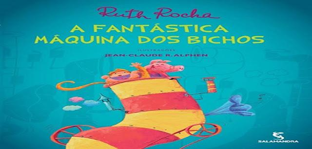 BAIXE EM PDF - O LIVRO 'A Fantástica Máquina dos Bichos'