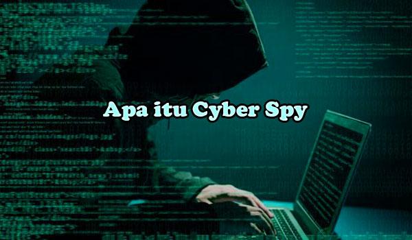 Apa itu Cyber Spy